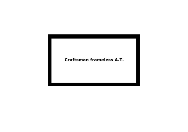 Craftsman Frameless AT
